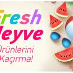 Fresh Tatlı Meyveler